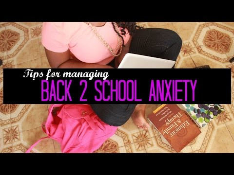 Tips for Handling Back 2 School Anxiety