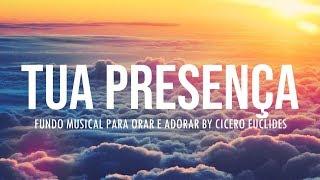 Fundo Musical TUA PRESENÇA | 1 hora de de louvor instrumental para orar, refletir e Adorar