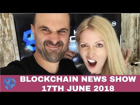 Blockchain News Weekly Show 17th June 2018. PRIZE GIVEAWAY.