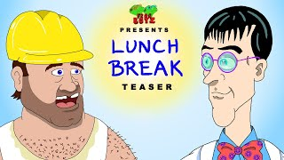 Lunch Break Teaser