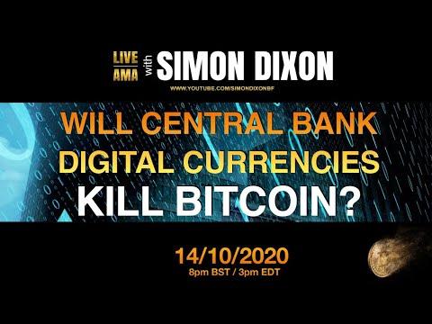 Will Central Bank Digital Currencies Kill Bitcoin?   #LIVE AMA with Simon Dixon