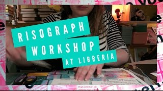 HOW TO: Risograph Workshop at Libreria, London