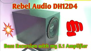 12 inch Rebel Audio DH12-D4 Subwoofer bass excursion with my Assembled 5.1 Amplifier