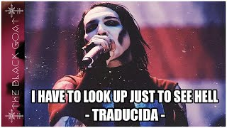 Marilyn Manson - I Have to Look Up Just to See Hell (Traducida al español)