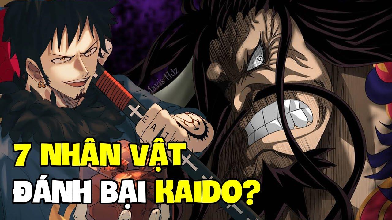 7 Nhân Vật Có Khả Năng Đánh Bại Kaido? I Phân Tích One Piece