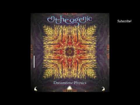 Entheogenic - Dreamtime Physics (2017)