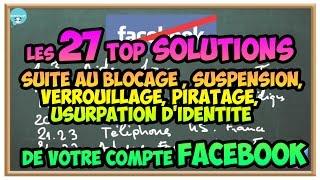 Les TOP 27 solutions  suite au blocage, usurpation identité, piratage de votre compte Facebook