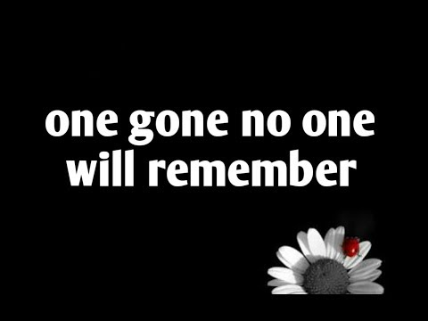 One go no one will remember   Short poem