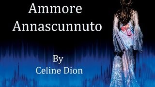 Celine Dion - Ammore Annascunnuto (Audio with Lyrics)