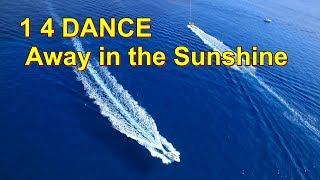 """1 4 DANCE - Away in the Sunshine (Official Music Video) (""""One for Dance"""")"""
