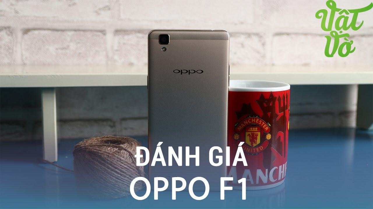 Vật Vờ| Đánh giá chi tiết OPPO F1: smartphone cho chị em gái