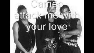 Cameo attack me with your love