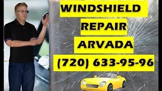 Windshield Repair Arvada CALL NOW (720)633-95-96