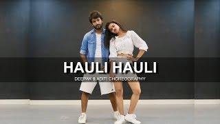 Baixar HAULI HAULI - Dance Cover | Deepak Tulsyan ft. Aditi (Dancercise) | Neha Kakkar