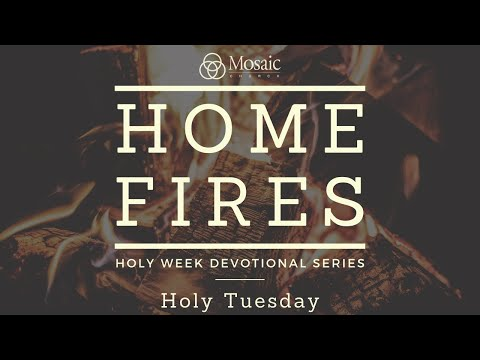Home Fires - Holy Tuesday