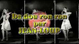 Da dou ron ron par Jean-Loup