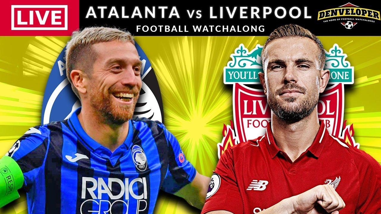 Atalanta Vs Liverpool Live Streaming Champions League Live Football Watchalong Youtube
