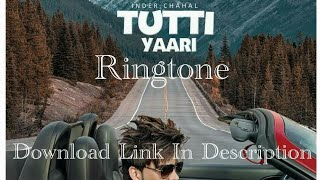 Tutti Yaari Ringtone | Inder Chahal | Latest 2018 Punjabi Songs Ringtones