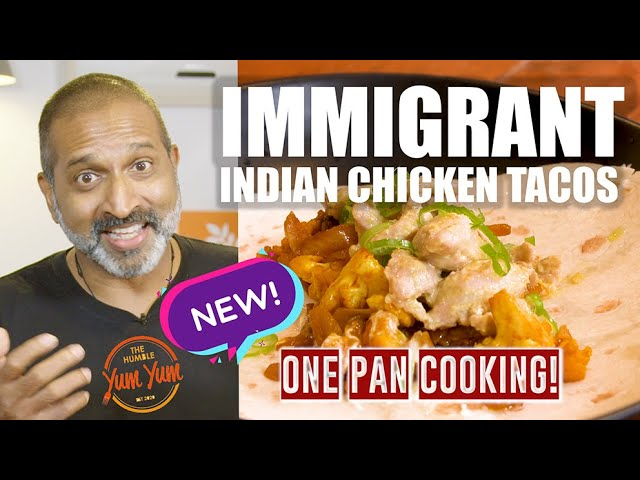 IMMIGRANT INDIAN CHICKEN TACOS. Feed 4 for under $20! ONE POT - ONE PAN