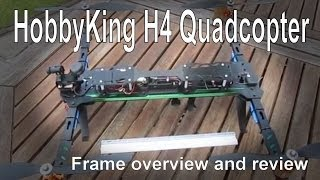 Hobbyking H4 Quadcopter Frame Features And Review