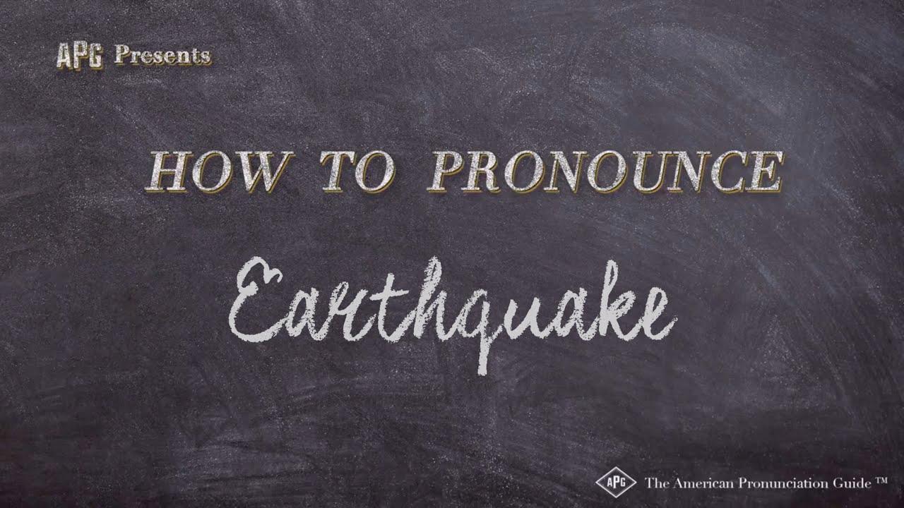 How to Pronounce Earthquake  Earthquake Pronunciation