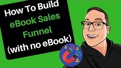 How to Build a eBook Sales Funnel (WITH NO EBOOK)