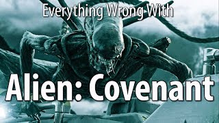 Everything Wrong With Alien  Covenant In 16 Minutes Or Less