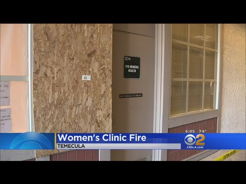 Fire At Temecula Women's Health Clinic Under Investigation