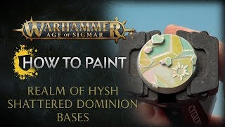 How to Paint: Realm of Hysh Shattered Dominion Bases