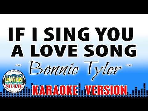 Download IF I SING YOU A LOVE SONG - Bonnie Tyler (KARAOKE)