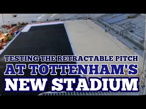 TESTING THE RETRACTABLE PITCH: at Tottenham's New Stadium - May 2018