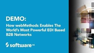 Demo: Wie webMethods Trading Networks Ermöglicht die Weltweit stärkste EDI-basierte B2B-Netzwerke