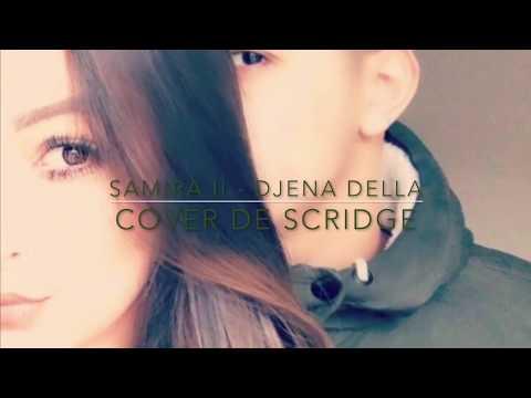 Djena Della- j'ai tout fait pour te plaire ( cover Samira II - SCRIDGE ) 👻djenoooy 👻