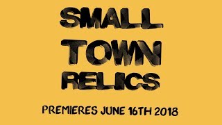 Small Town Relics Official Trailer 2018