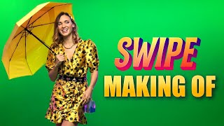 SWIPE - Making of