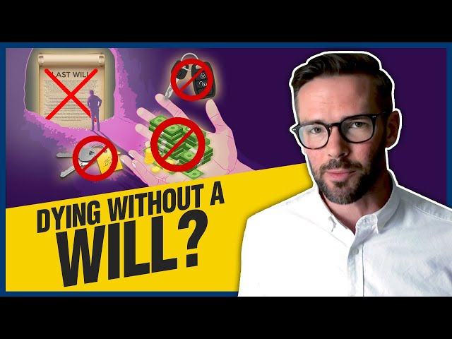 Dying Without a Will | 3 Important Things You Need to Know
