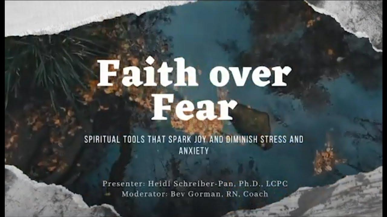 Faith Over Fear: Spiritual Tools That Spark Joy and Diminish Stress and Anxiety