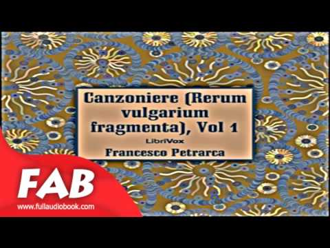 Canzoniere Rerum vulgarium fragmenta, vol  1 Full Audiobook by Francesco PETRARCA