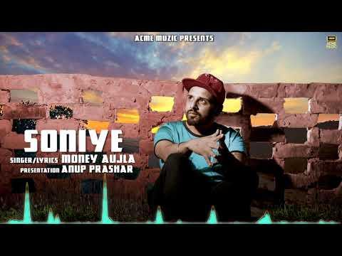 Soniye | Money Aujla | Audio | New Punjabi Songs | Acme Muzic | Punjabi Songs 2018