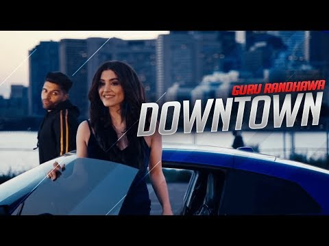Downtown Guru Randhawa Official Video Song | Downtown launda gehdiyan New Punjabi Songs 2018 Mp3