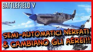 Battlefield V ► Semi-Automatici NERFATI & Cambiamento per gli Aerei!!