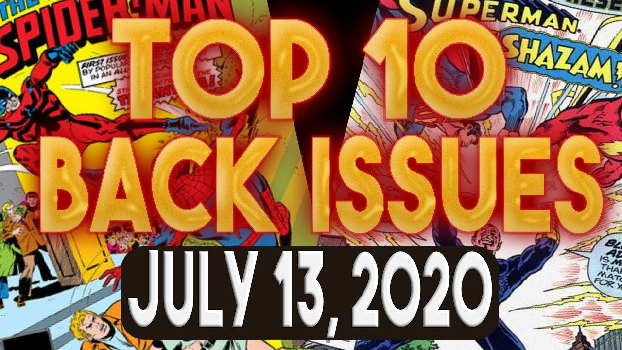 Top 10 Comic Book Back Issues to Buy 7/13/2020