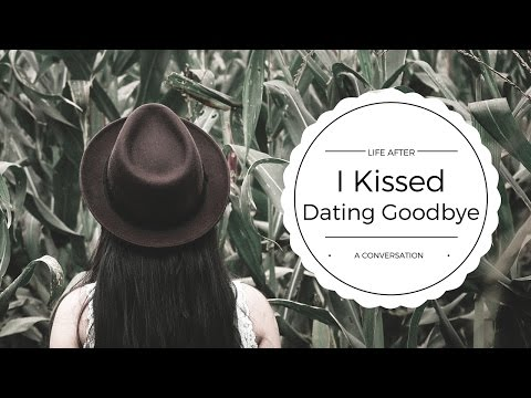 Life After I Kissed Dating Goodbye: A Conversation & An Invitation