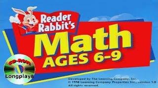 Reader Rabbit's Math Ages 6-9 (CD-ROM Longplay #24)