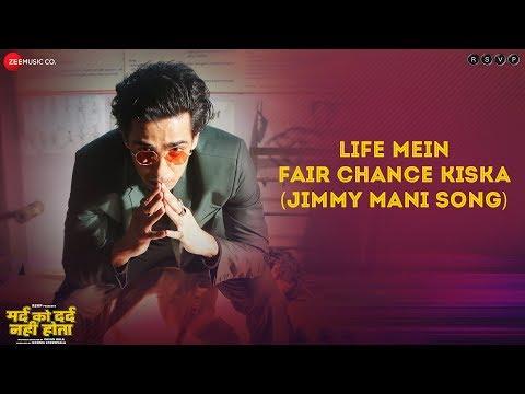 Karan Kulkarni - Life Mein Fair Chance Kiska Jimmy Mani Song