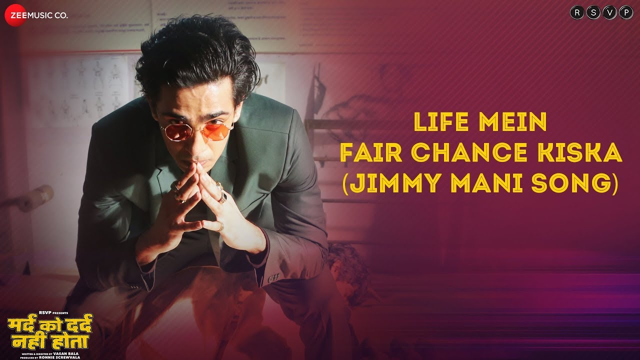 Life Mein Fair Chance Kiska(Jimmy Mani Song) -Full Video| Mard Ko Dard Nahi Hota| Radhika& Abhim