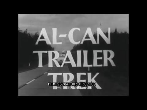 1950s MOBILE HOME PROMOTIONAL FILM  ALASKA to CANADA TRAILER TRIP 56784