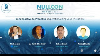 From Reactive to Proactive - Operationalizing your Threat Intel |CXO panel | Nullcon Conference 2021