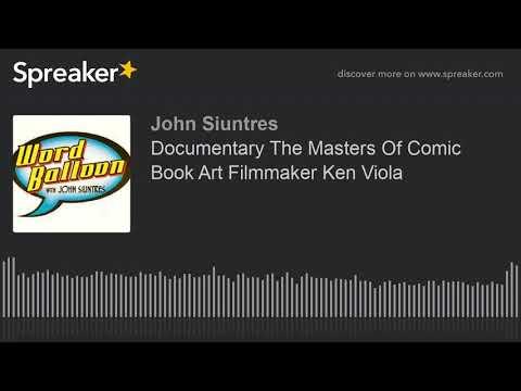 Documentary The Masters Of Comic Book Art Filmmaker Ken Viola