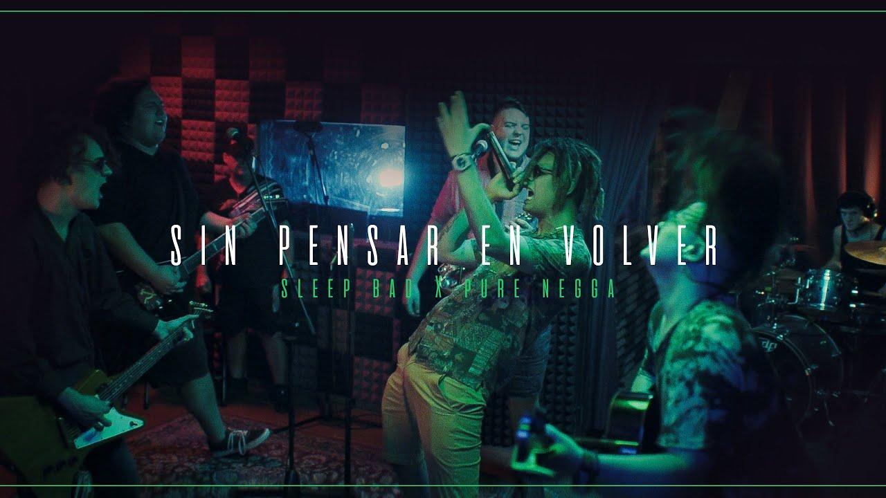 Download Sleep Bad X Pure Negga - Sin Pensar En Volver